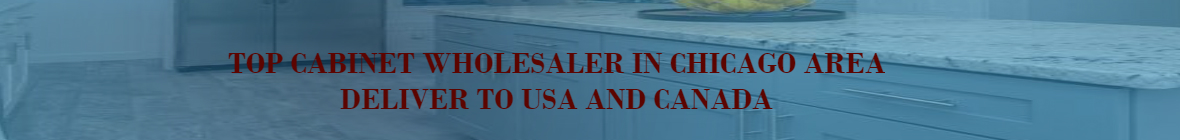 top cabinets wholesaler in chicago area, deliver to usa and canada